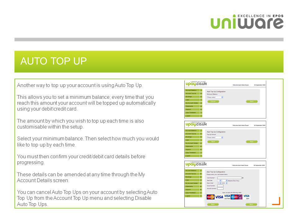 Auto top up Another way to top up your account is using Auto Top Up.