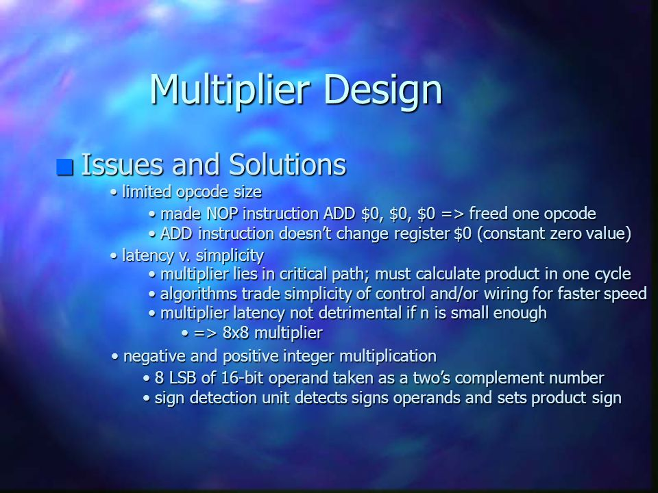 Multiplier Design Issues and Solutions limited opcode size
