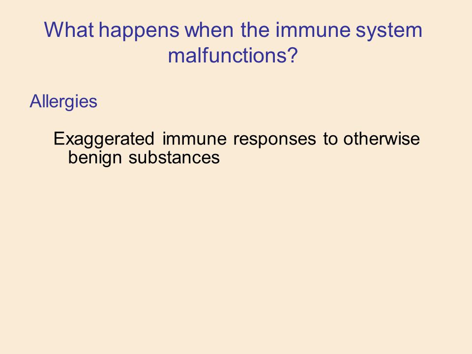 What happens when the immune system malfunctions