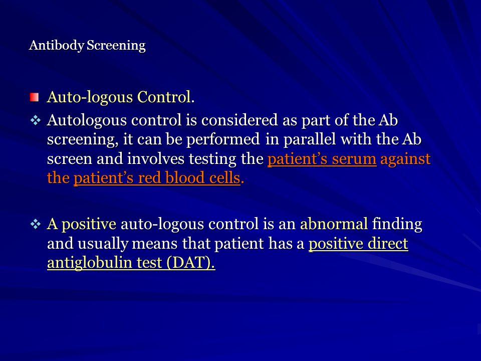 Antibody Screening Auto-logous Control.
