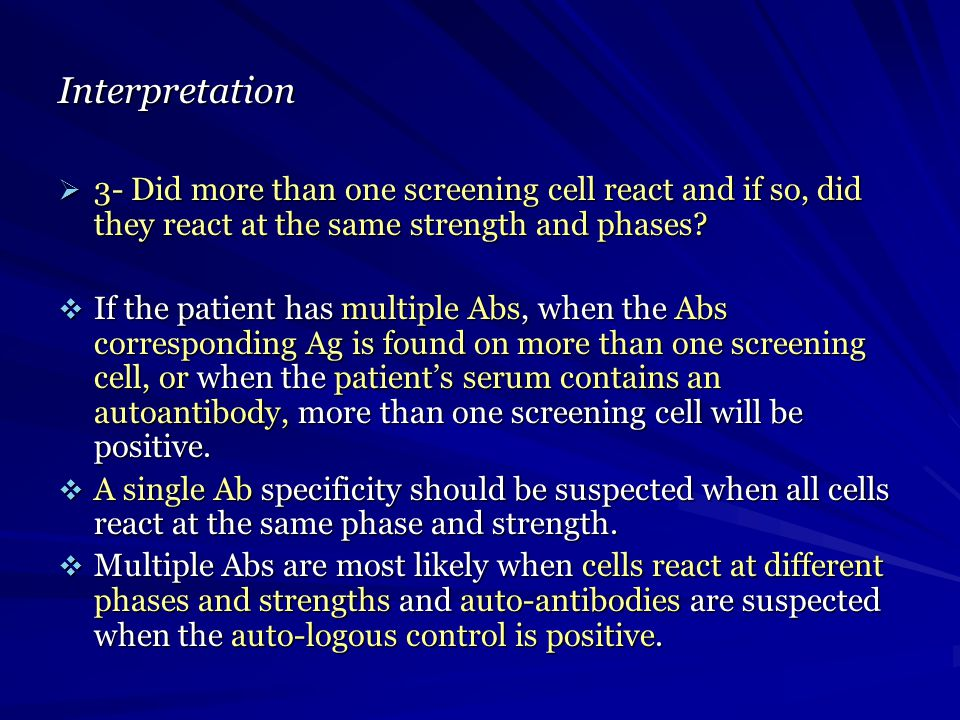 Interpretation 3- Did more than one screening cell react and if so, did they react at the same strength and phases