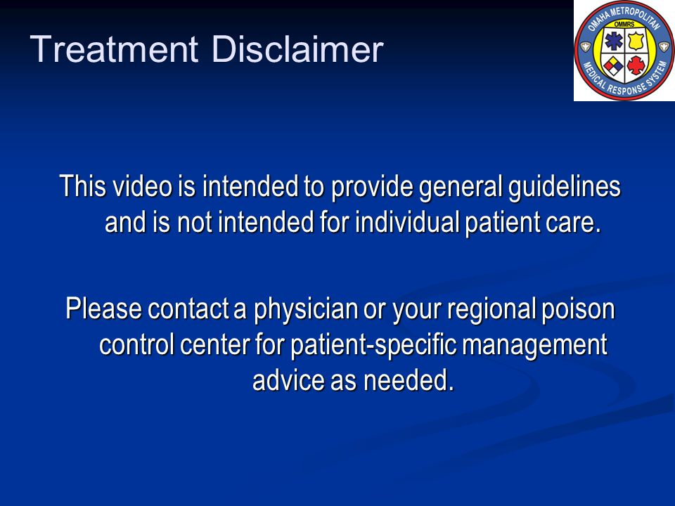 Treatment Disclaimer This video is intended to provide general guidelines and is not intended for individual patient care.