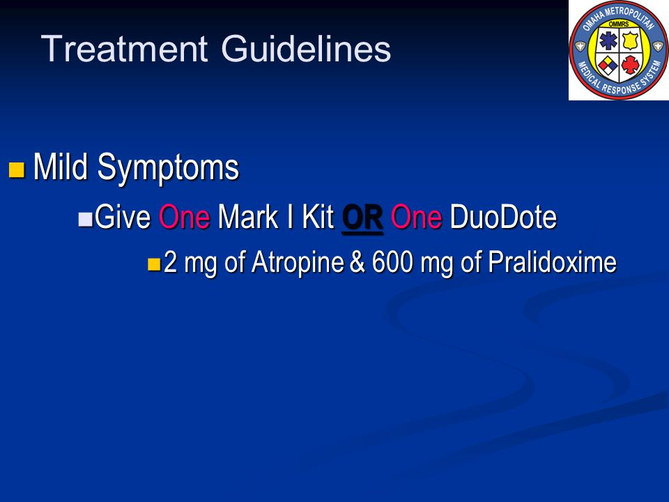 Treatment Guidelines Mild Symptoms Give One Mark I Kit OR One DuoDote