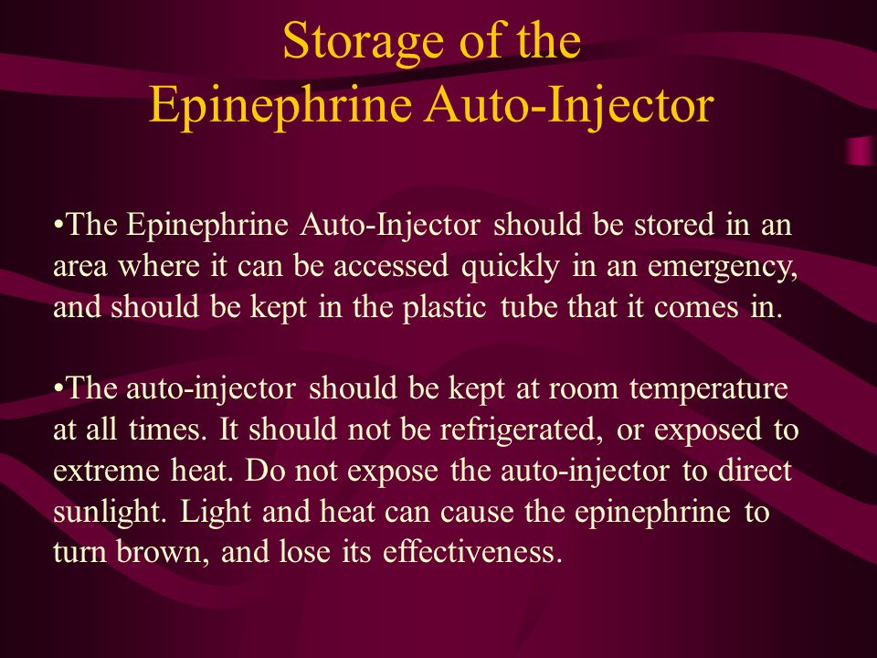 Storage of the Epinephrine Auto-Injector