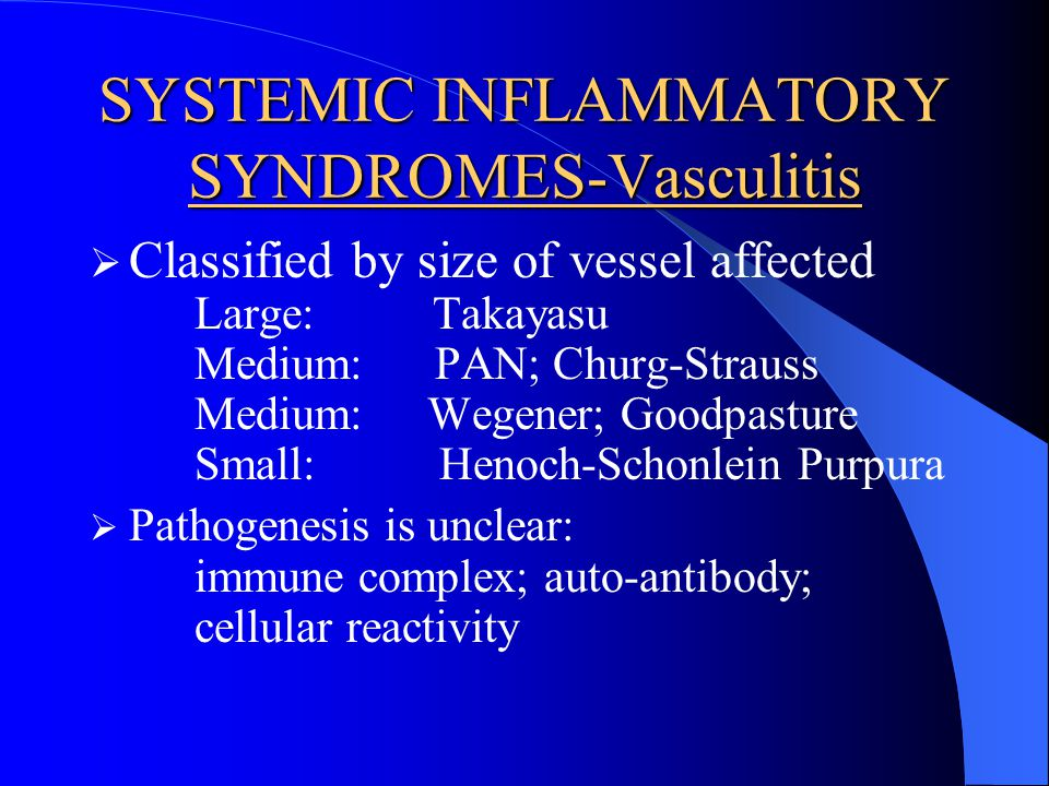 SYSTEMIC INFLAMMATORY SYNDROMES-Vasculitis