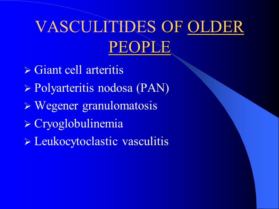 VASCULITIDES OF OLDER PEOPLE