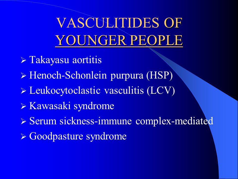 VASCULITIDES OF YOUNGER PEOPLE