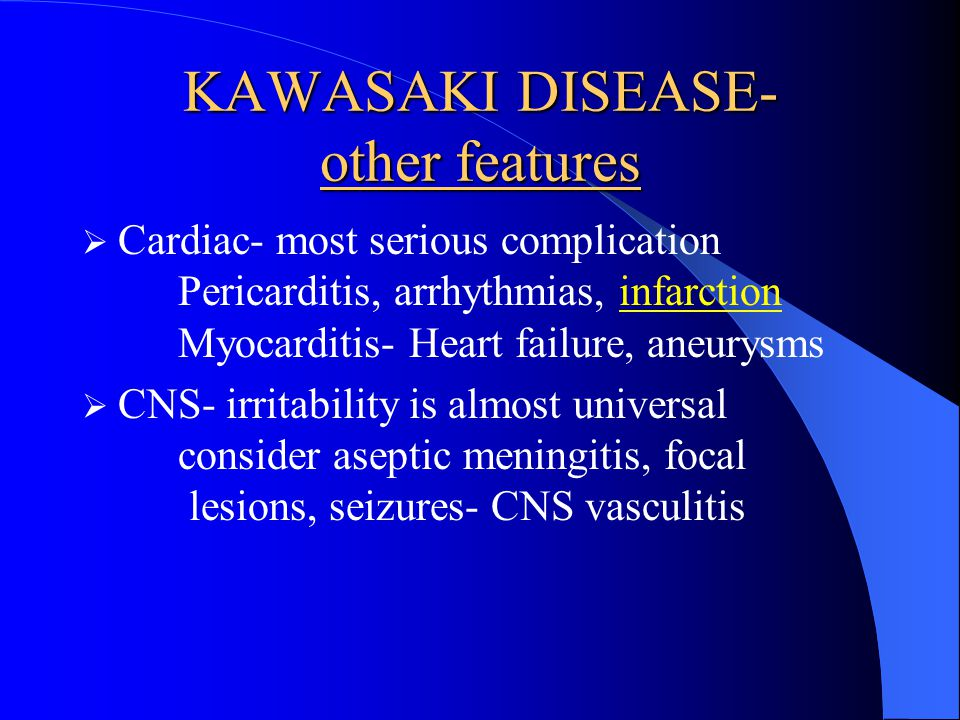 KAWASAKI DISEASE- other features
