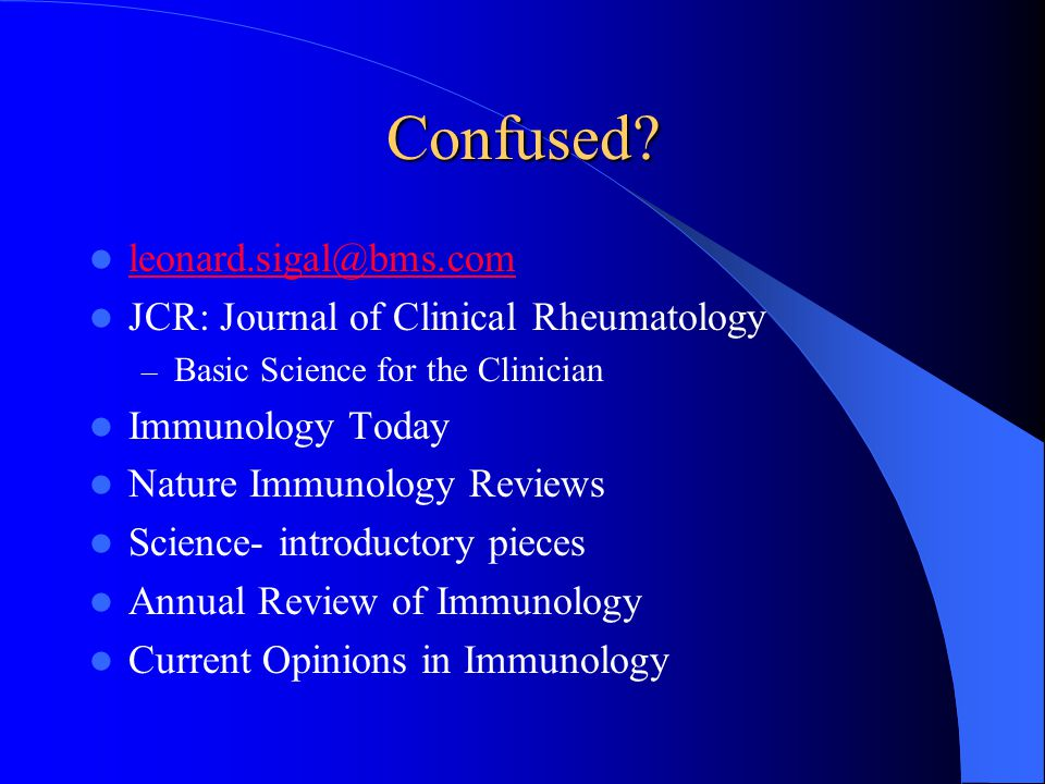 Confused leonard.sigal@bms.com JCR: Journal of Clinical Rheumatology