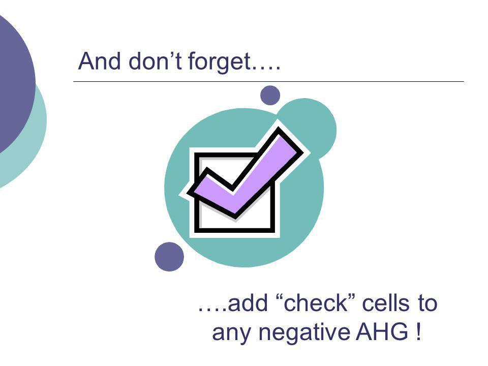 ….add check cells to any negative AHG !