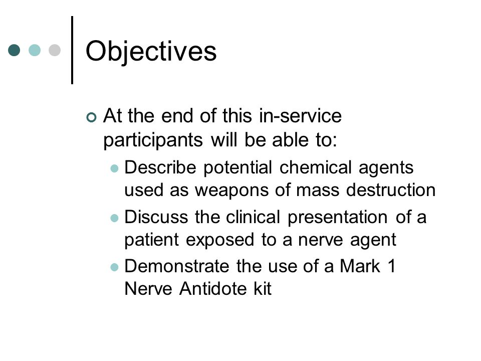 Objectives At the end of this in-service participants will be able to: