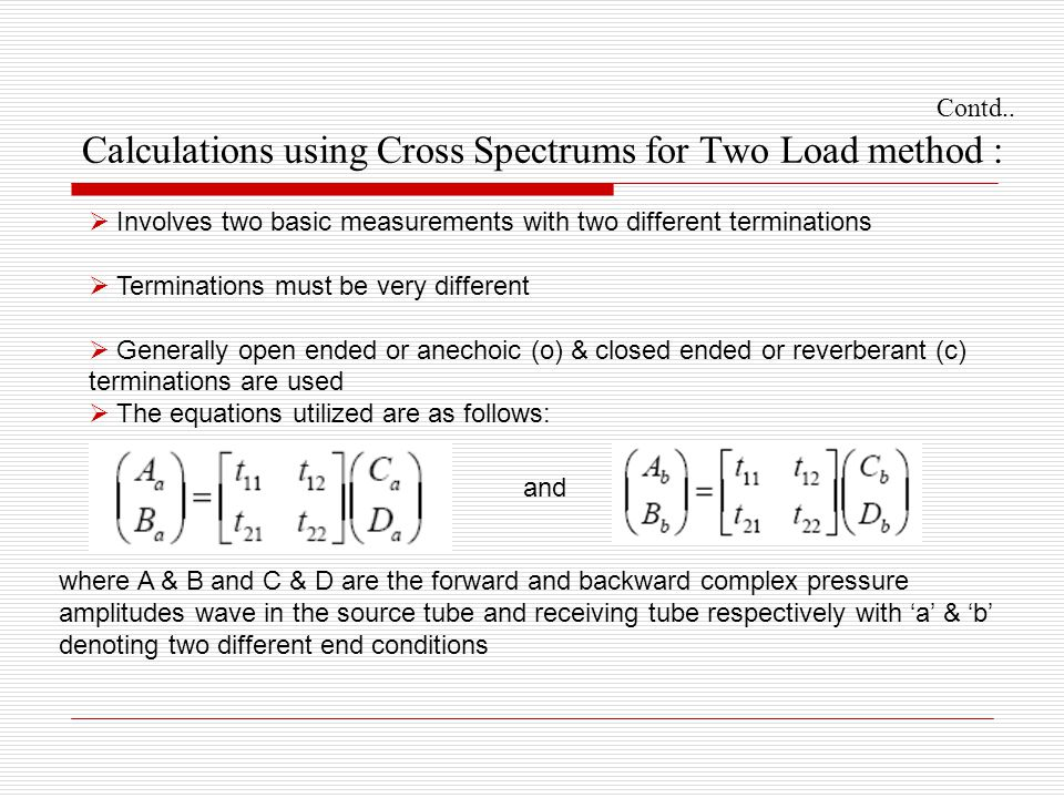 Contd.. Calculations using Cross Spectrums for Two Load method :