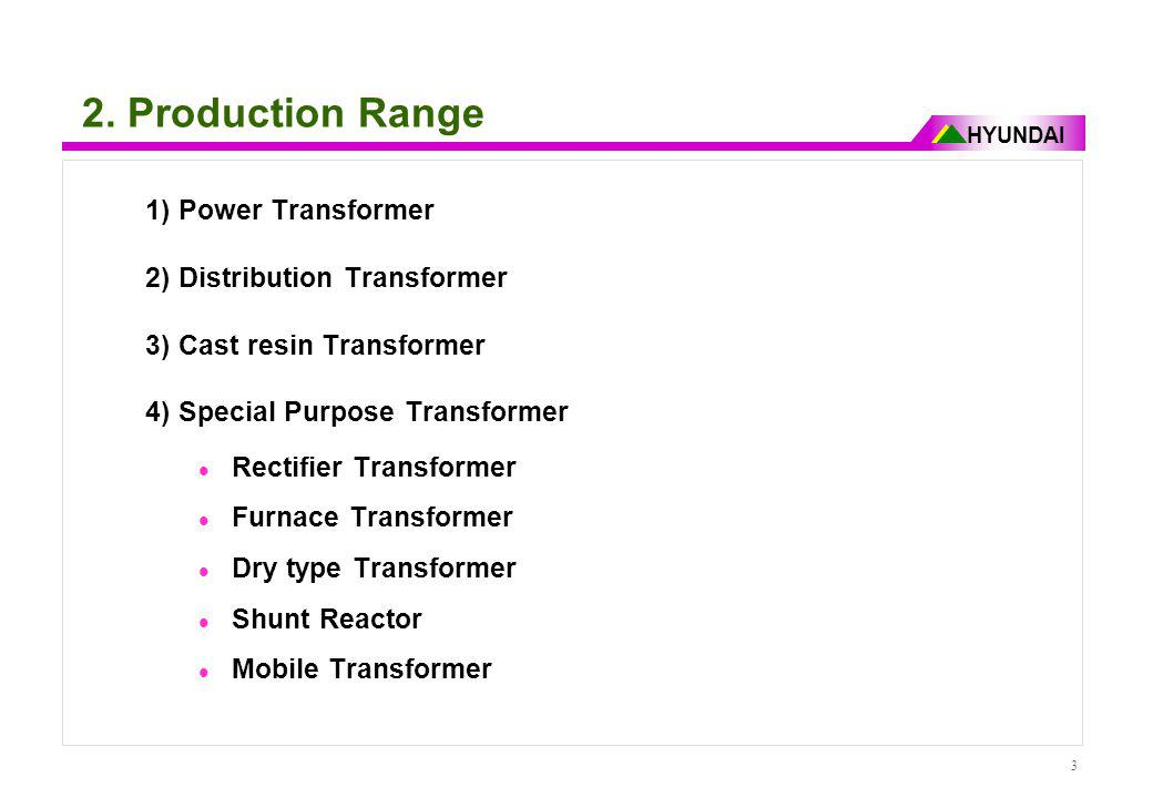 2. Production Range 1) Power Transformer 2) Distribution Transformer