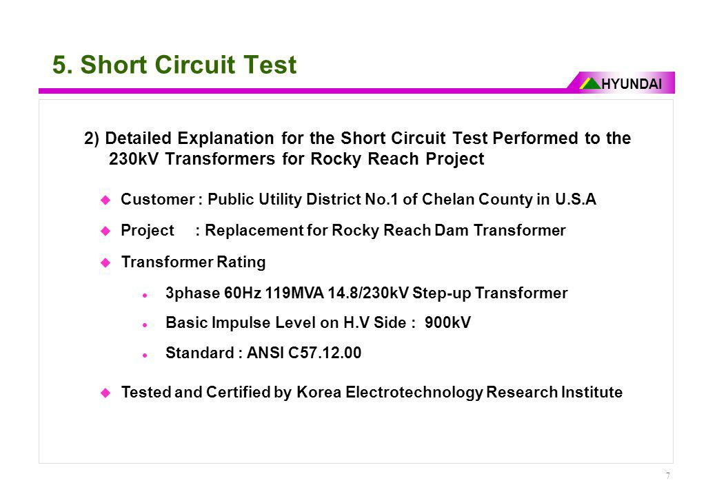 5. Short Circuit Test 2) Detailed Explanation for the Short Circuit Test Performed to the 230kV Transformers for Rocky Reach Project.