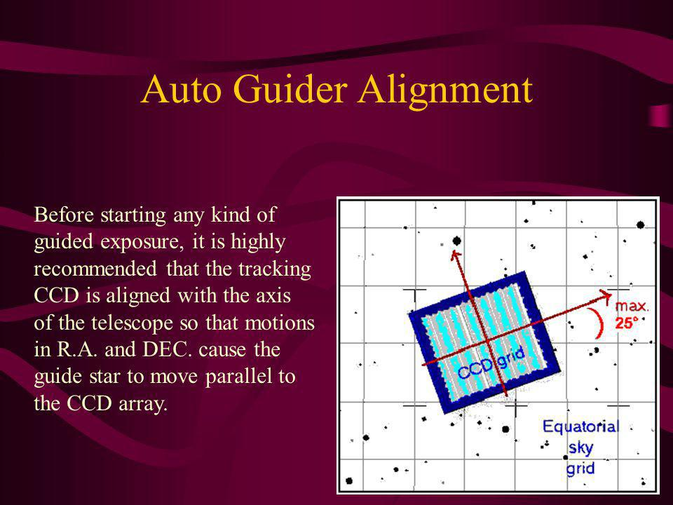 Auto Guider Alignment Before starting any kind of