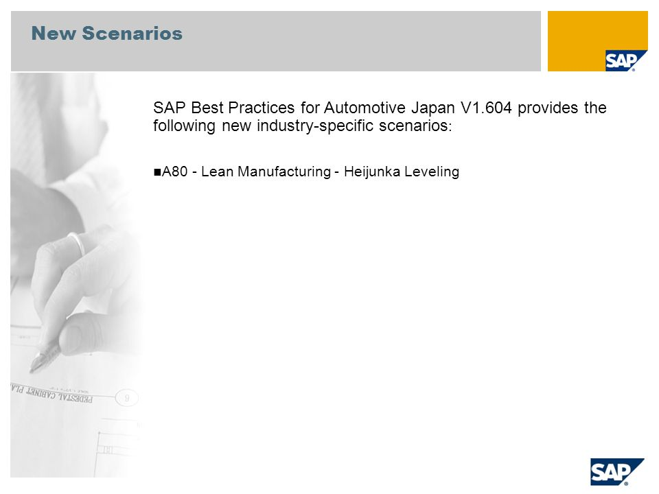 New Scenarios SAP Best Practices for Automotive Japan V1.604 provides the following new industry-specific scenarios: