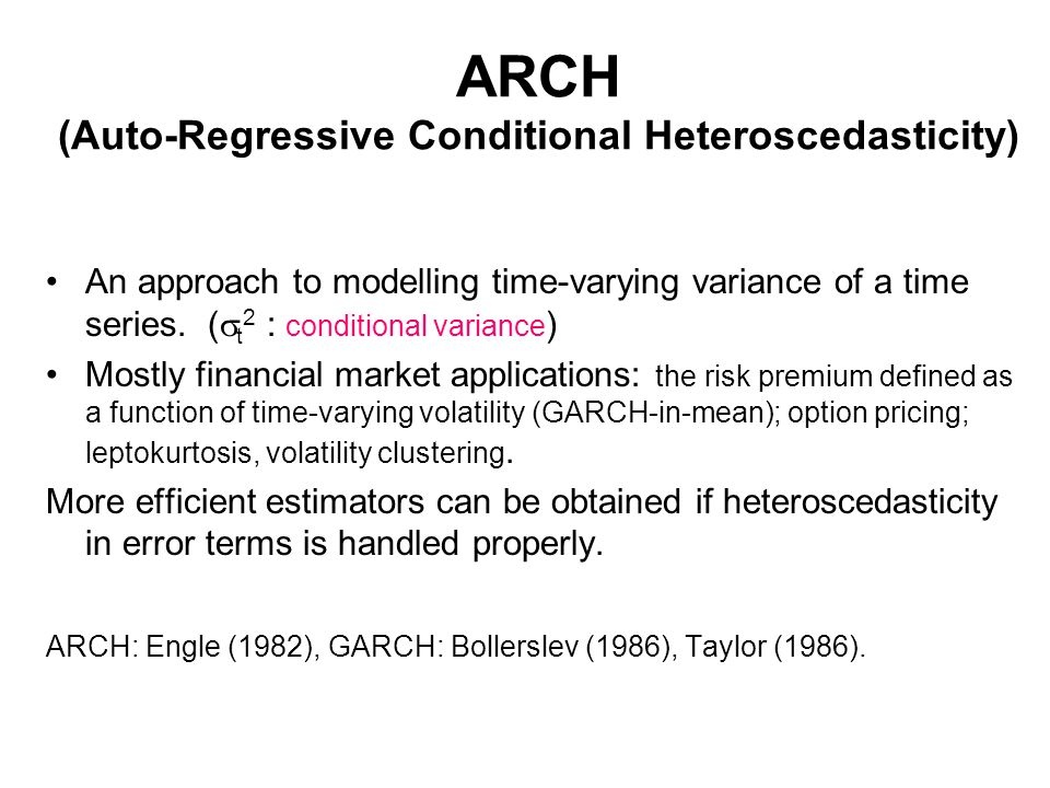 ARCH (Auto-Regressive Conditional Heteroscedasticity)