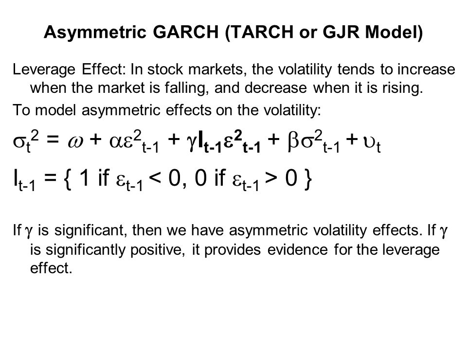 Asymmetric GARCH (TARCH or GJR Model)