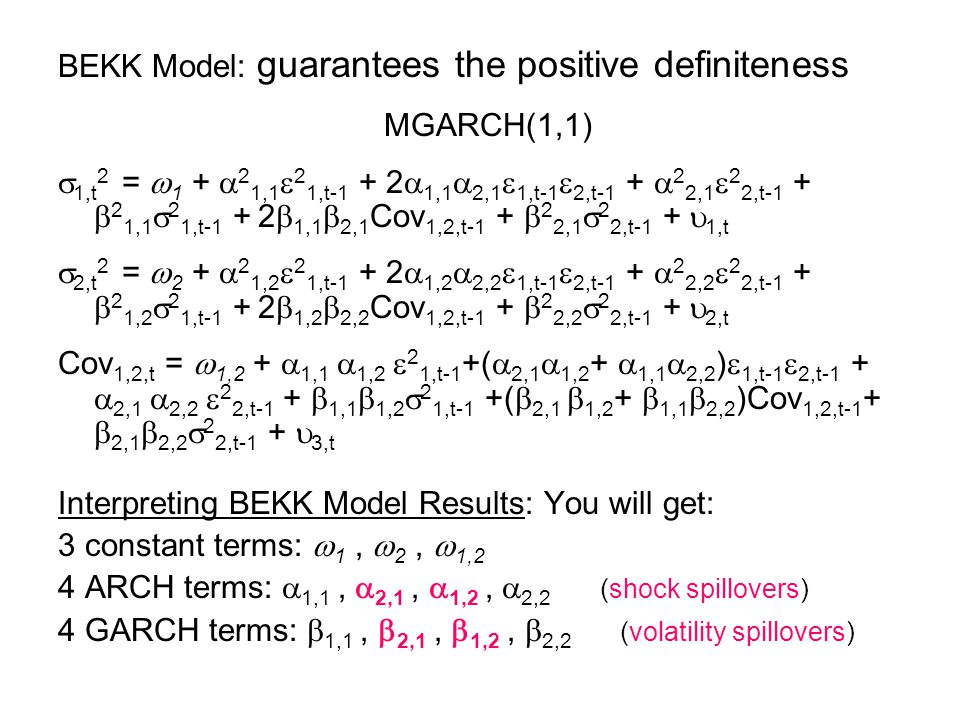 BEKK Model: guarantees the positive definiteness