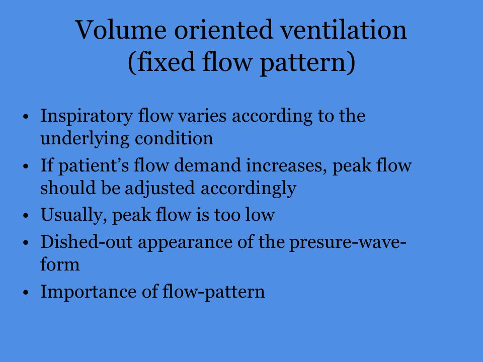 Volume oriented ventilation (fixed flow pattern)