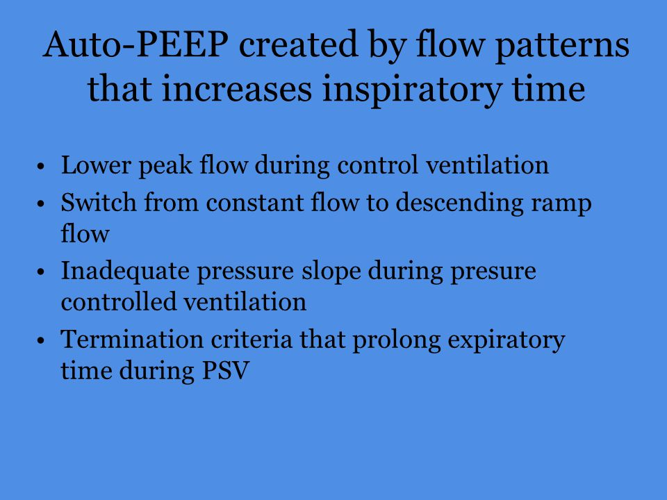 Auto-PEEP created by flow patterns that increases inspiratory time