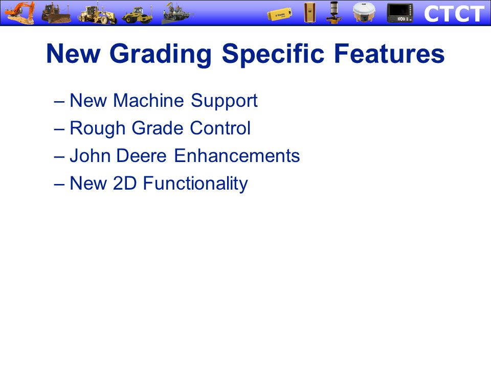 New Grading Specific Features
