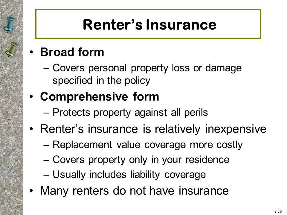 Renter's Insurance Broad form Comprehensive form