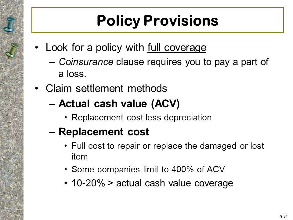 Policy Provisions Look for a policy with full coverage