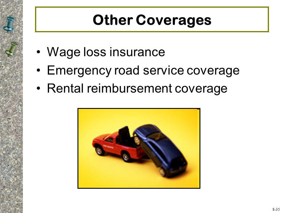 Other Coverages Wage loss insurance Emergency road service coverage