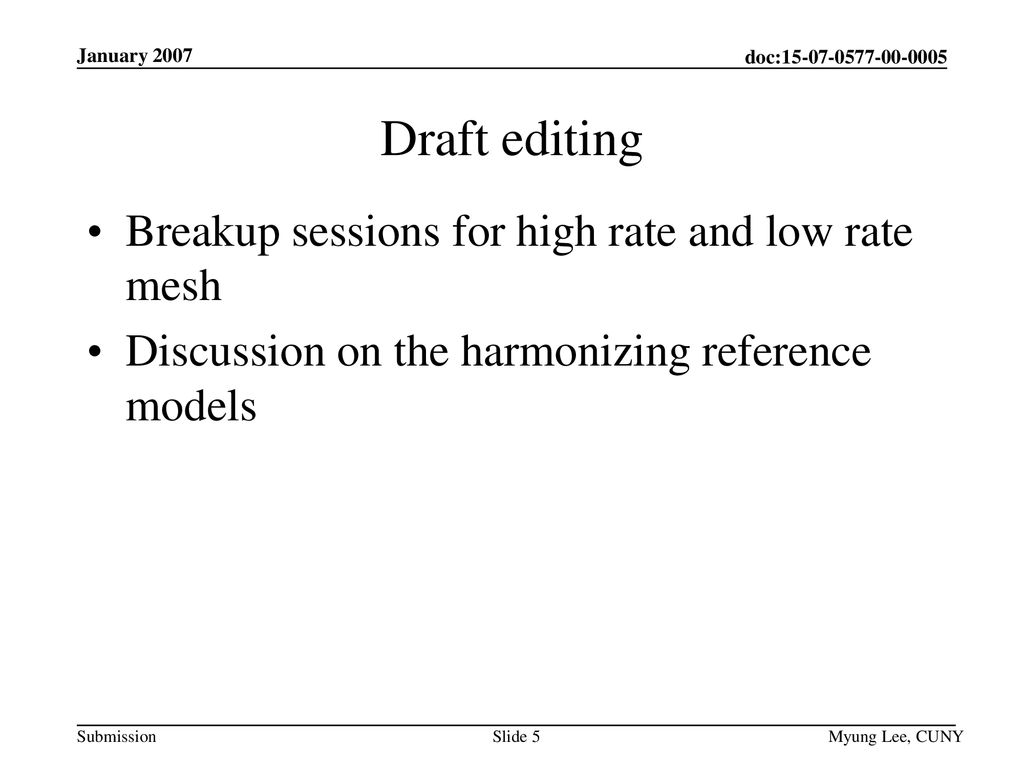Draft editing Breakup sessions for high rate and low rate mesh
