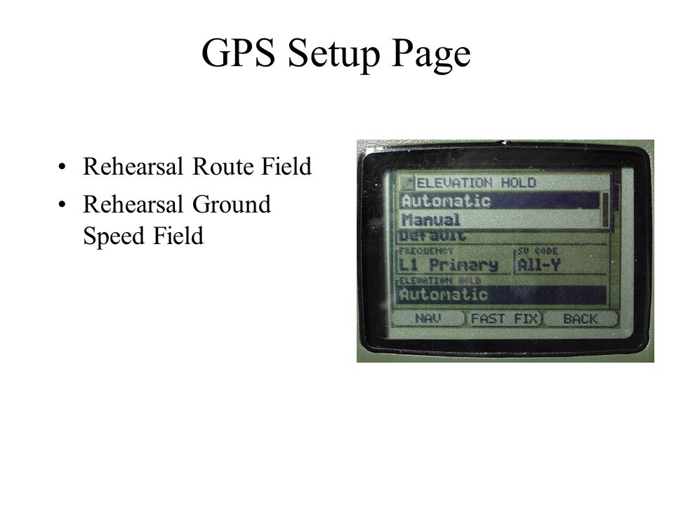 GPS Setup Page Rehearsal Route Field Rehearsal Ground Speed Field