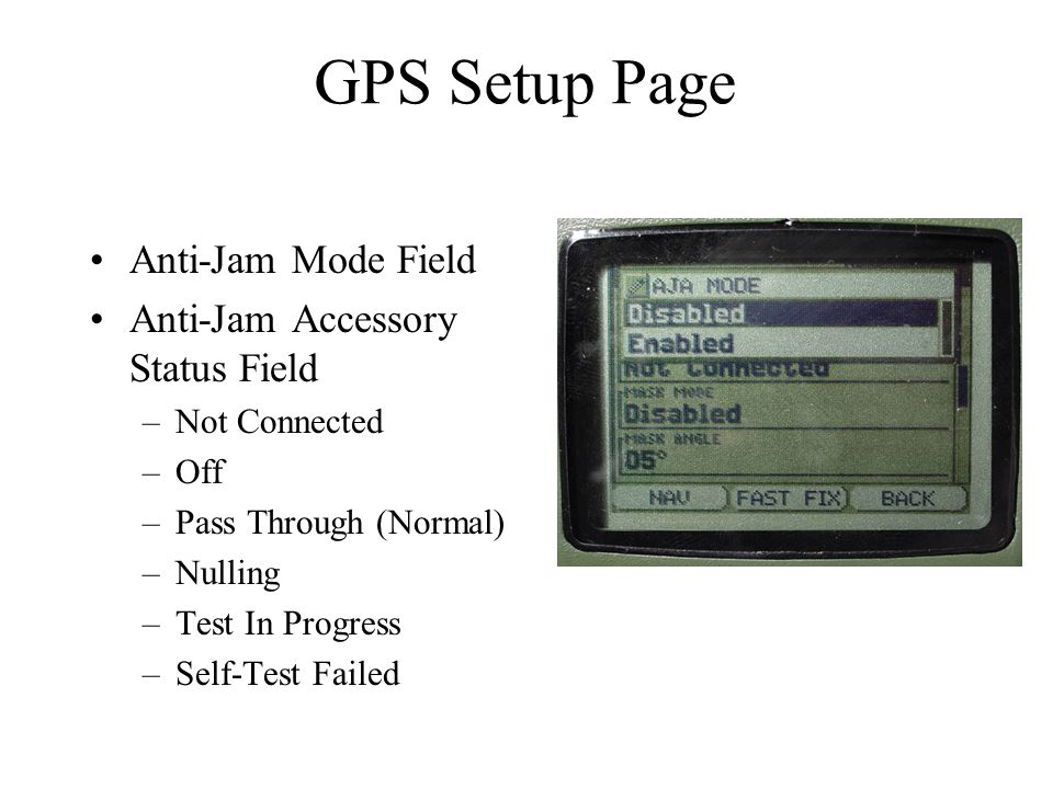 GPS Setup Page Anti-Jam Mode Field Anti-Jam Accessory Status Field