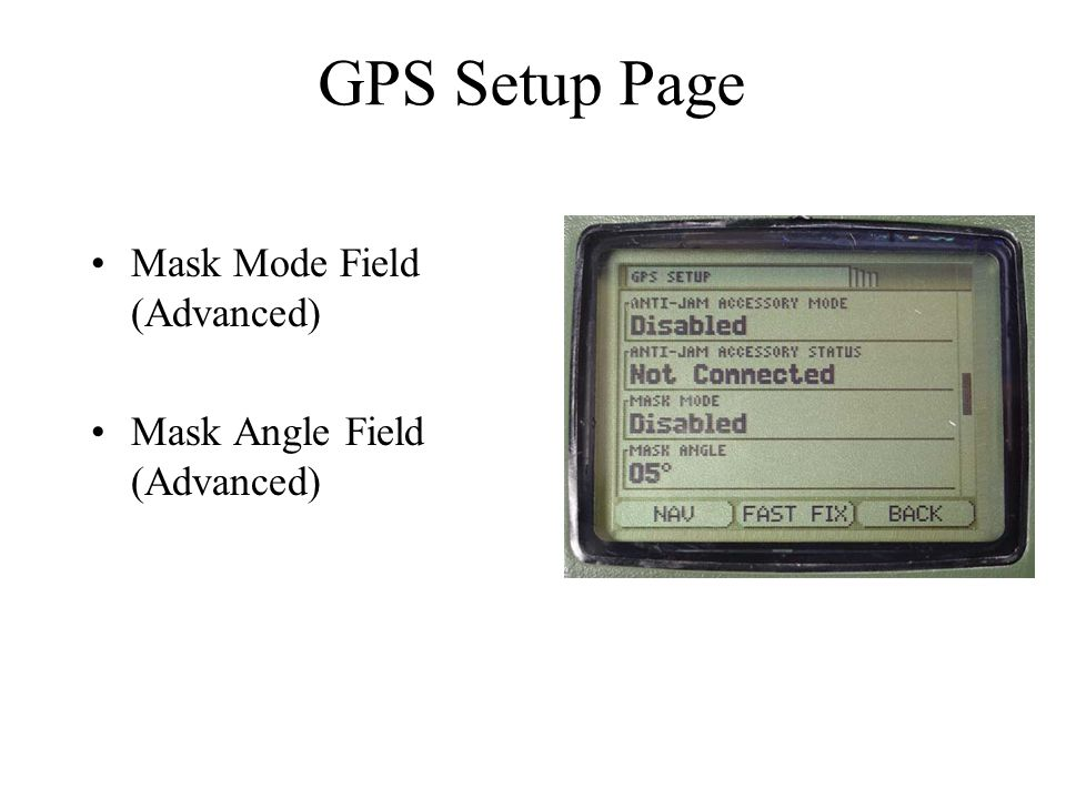 GPS Setup Page Mask Mode Field (Advanced) Mask Angle Field (Advanced)