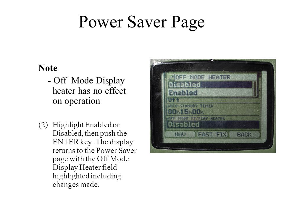 Power Saver Page Note. - Off Mode Display heater has no effect on operation.