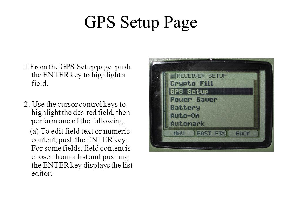 GPS Setup Page 1 From the GPS Setup page, push the ENTER key to highlight a field.