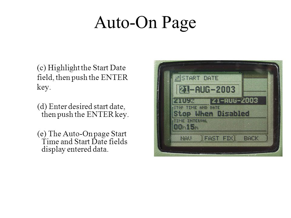 Auto-On Page (c) Highlight the Start Date field, then push the ENTER