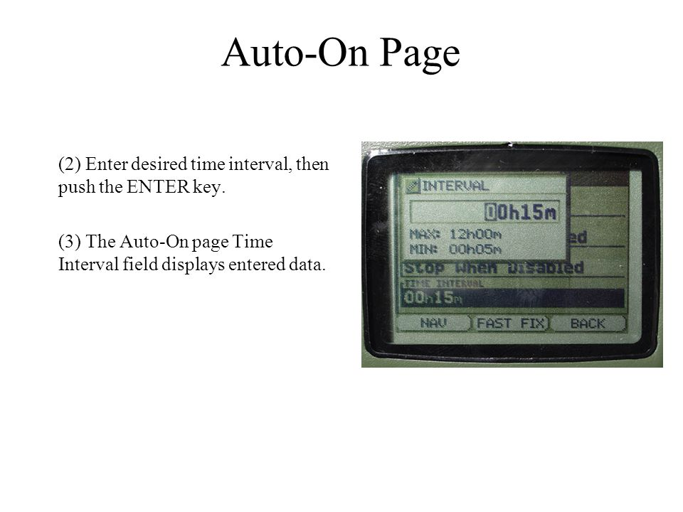 Auto-On Page (2) Enter desired time interval, then push the ENTER key.