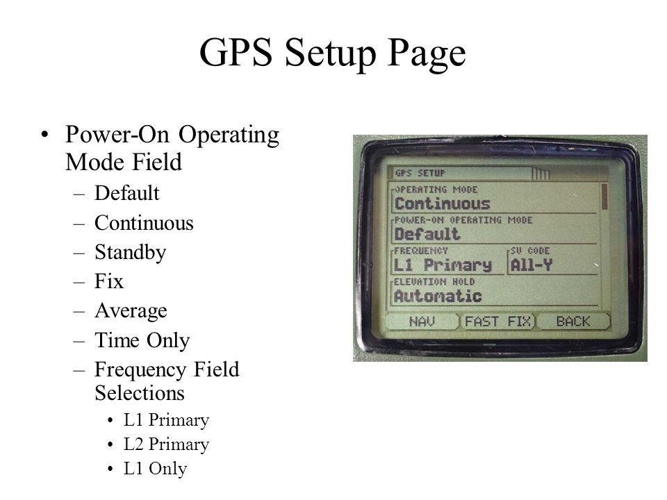 GPS Setup Page Power-On Operating Mode Field Default Continuous
