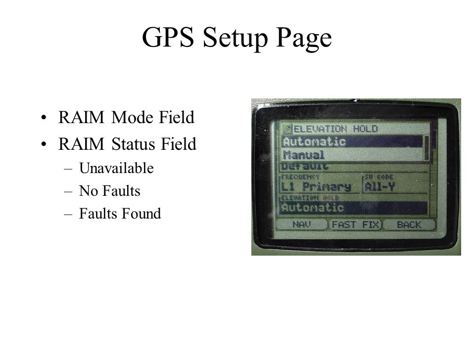GPS Setup Page RAIM Mode Field RAIM Status Field Unavailable No Faults