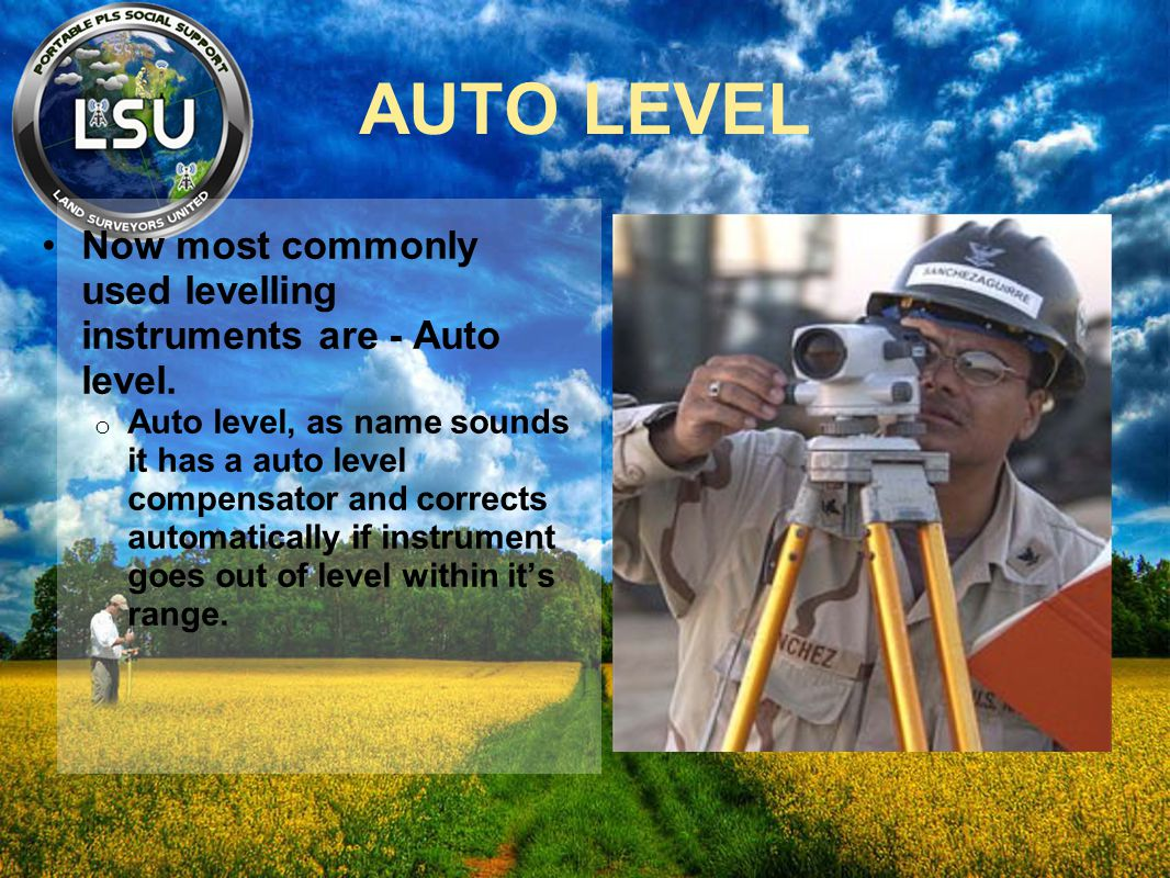 AUTO LEVEL Now most commonly used levelling instruments are - Auto level.