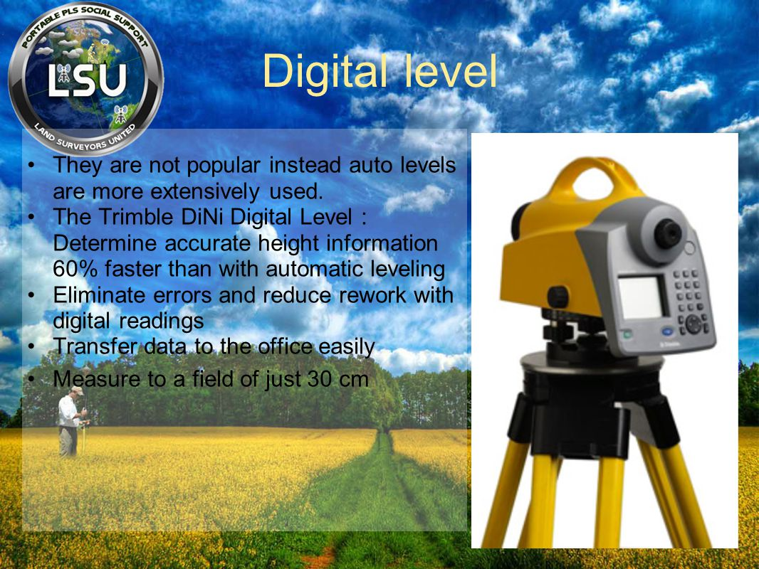 Digital level They are not popular instead auto levels are more extensively used.