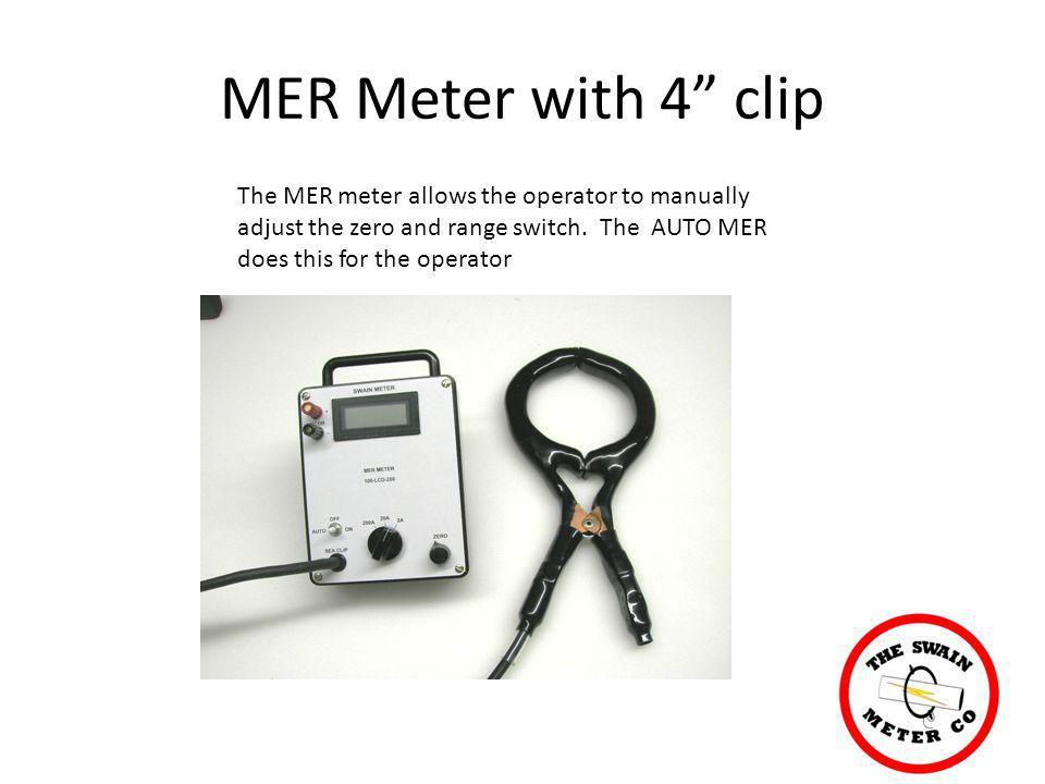 MER Meter with 4 clip The MER meter allows the operator to manually adjust the zero and range switch.