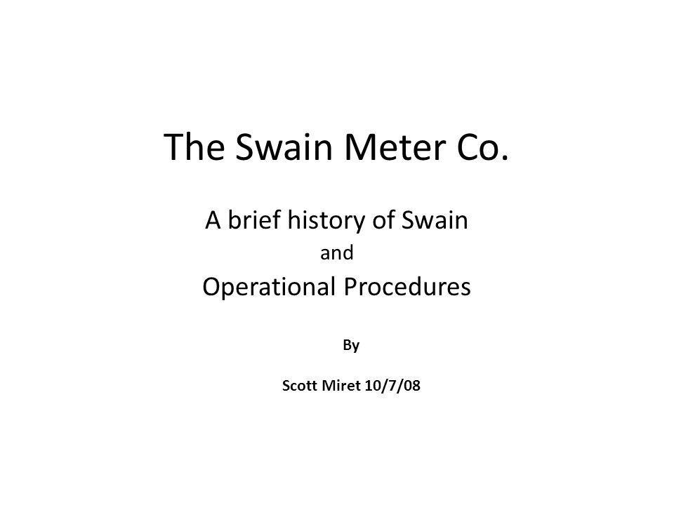 A brief history of Swain and Operational Procedures