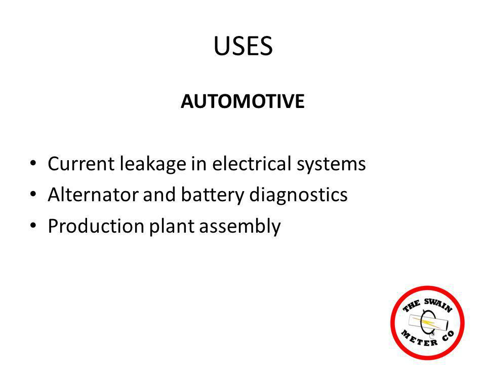 USES AUTOMOTIVE Current leakage in electrical systems