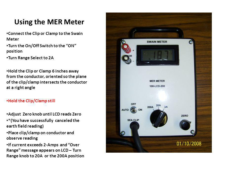 Using the MER Meter Connect the Clip or Clamp to the Swain Meter