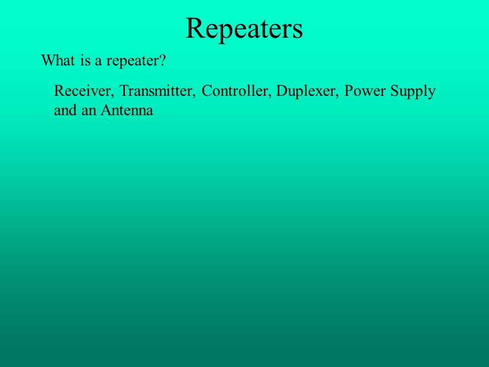 Repeaters What is a repeater
