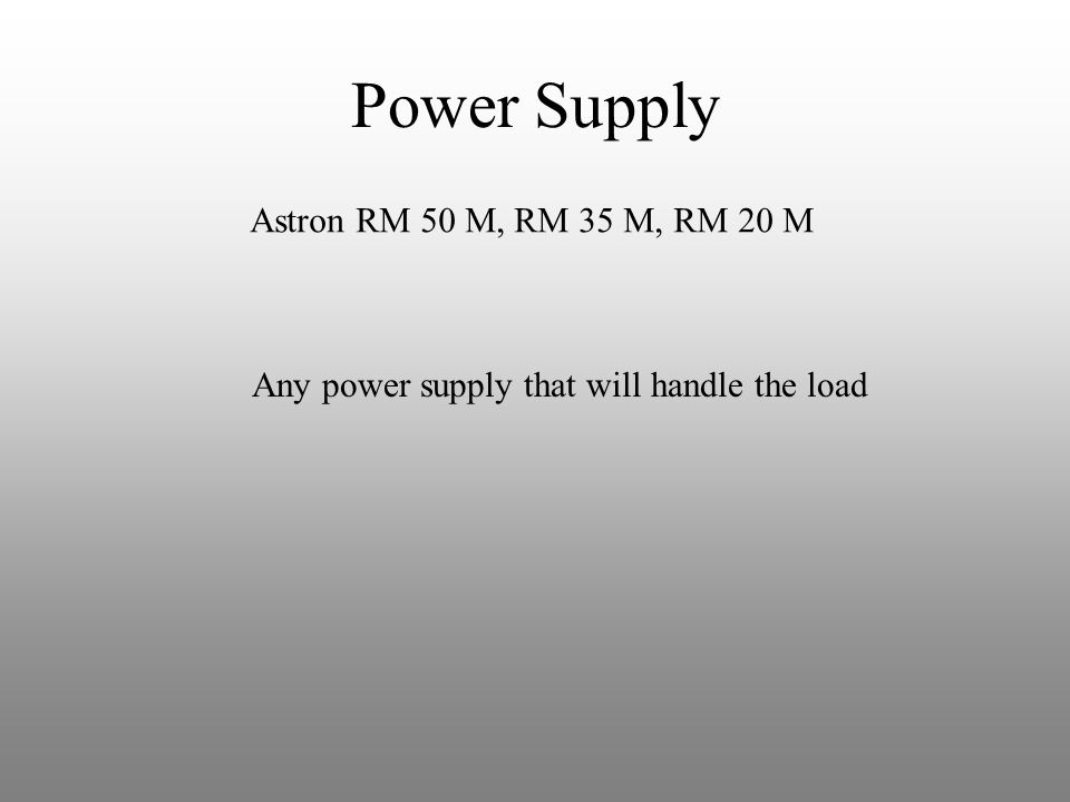 Any power supply that will handle the load