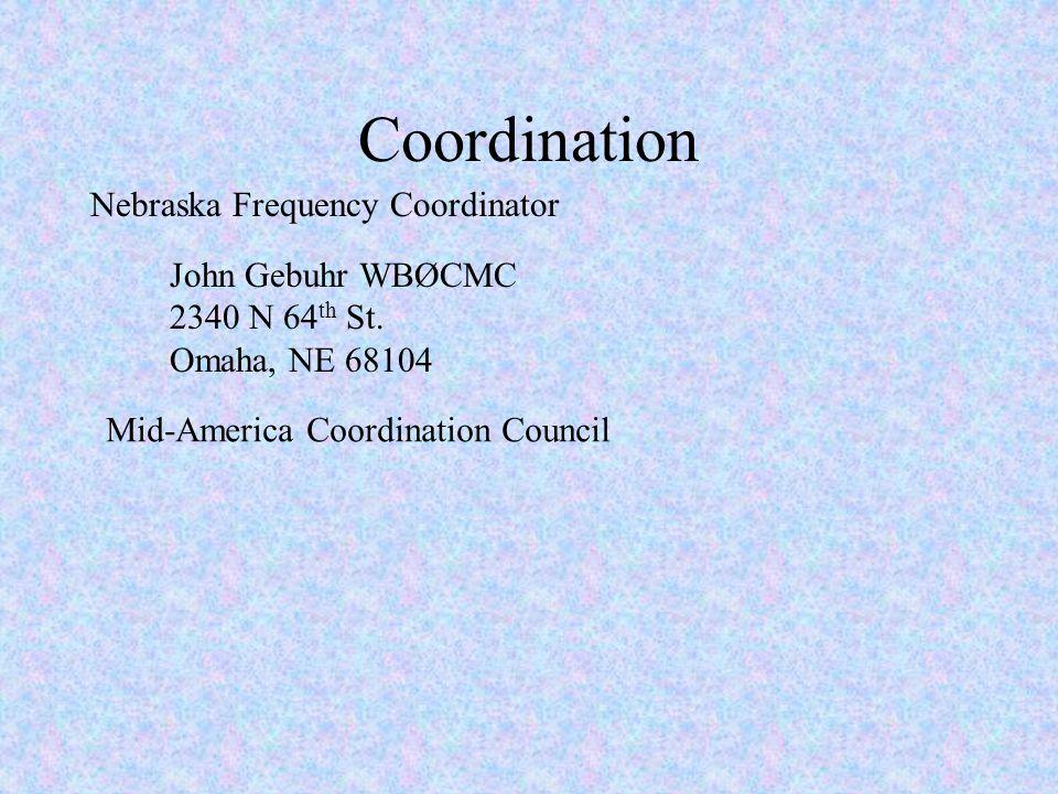 Coordination Nebraska Frequency Coordinator John Gebuhr WBØCMC