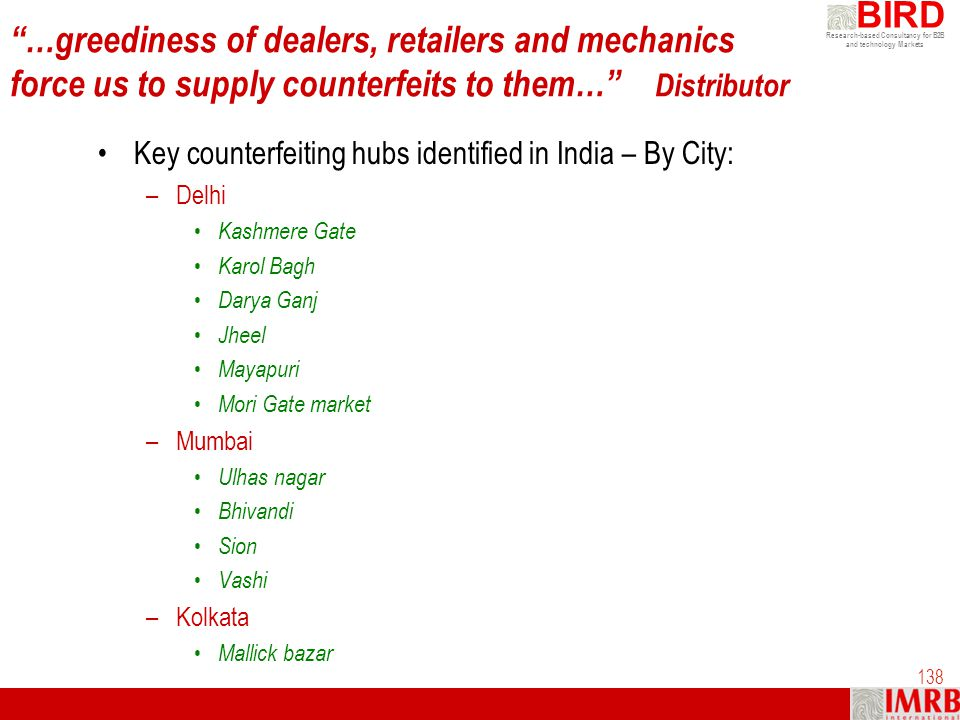 …greediness of dealers, retailers and mechanics force us to supply counterfeits to them… Distributor