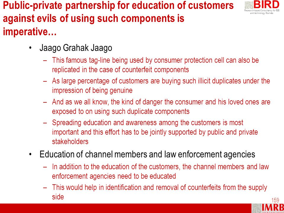 Public-private partnership for education of customers against evils of using such components is imperative…
